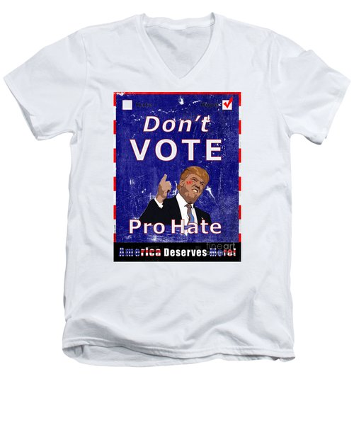 Men's V-Neck T-Shirt featuring the digital art Don't Vote For Hate Campaign Poster by Nola Lee Kelsey