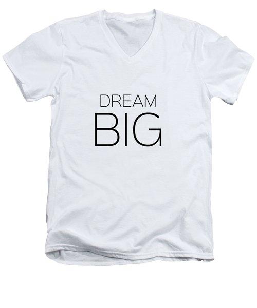 Dream Big Men's V-Neck T-Shirt by Andrea Anderegg