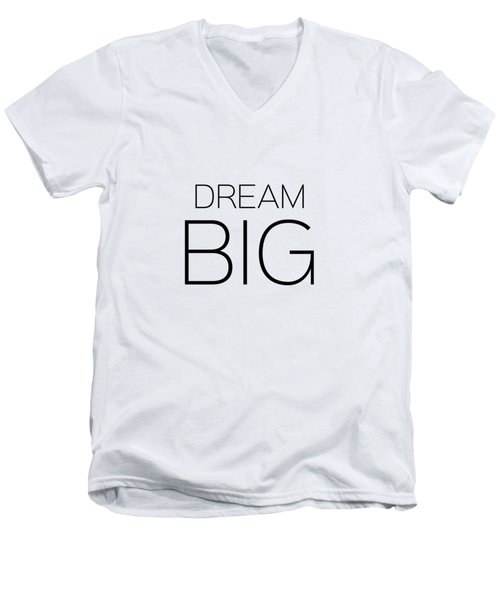 Dream Big Men's V-Neck T-Shirt