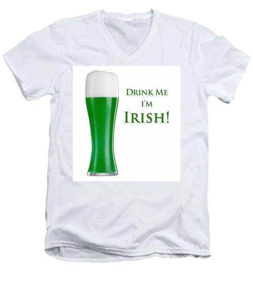 Drink Me I'm Irish Men's V-Neck T-Shirt