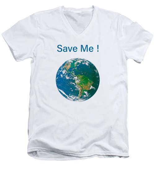 Earth With Save Me Text Men's V-Neck T-Shirt