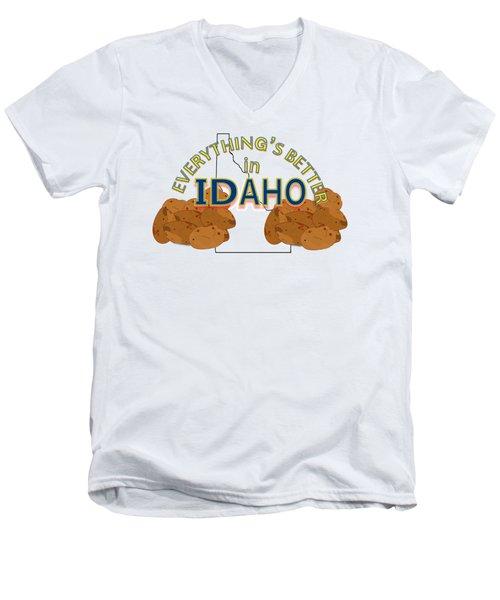 Everything's Better In Idaho Men's V-Neck T-Shirt