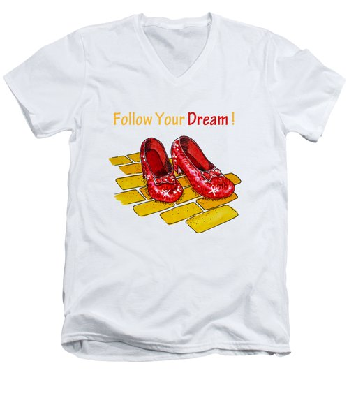 Follow Your Dream Ruby Slippers Wizard Of Oz Men's V-Neck T-Shirt