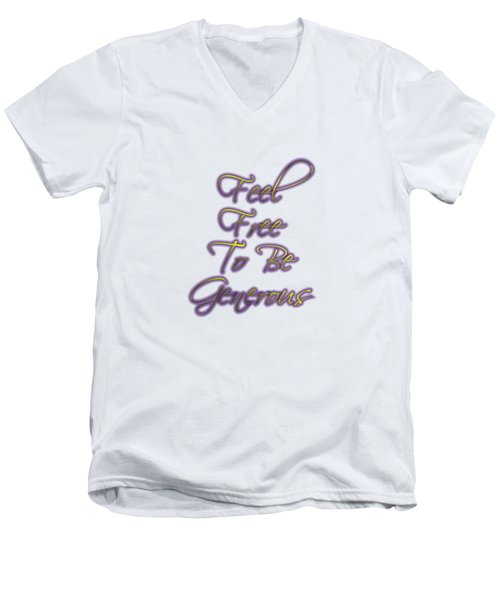 Free To Be Generous   Men's V-Neck T-Shirt