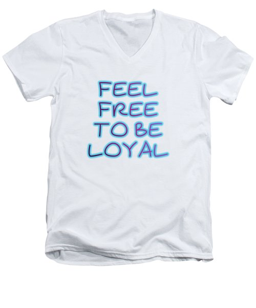 Free To Be Loyal Men's V-Neck T-Shirt