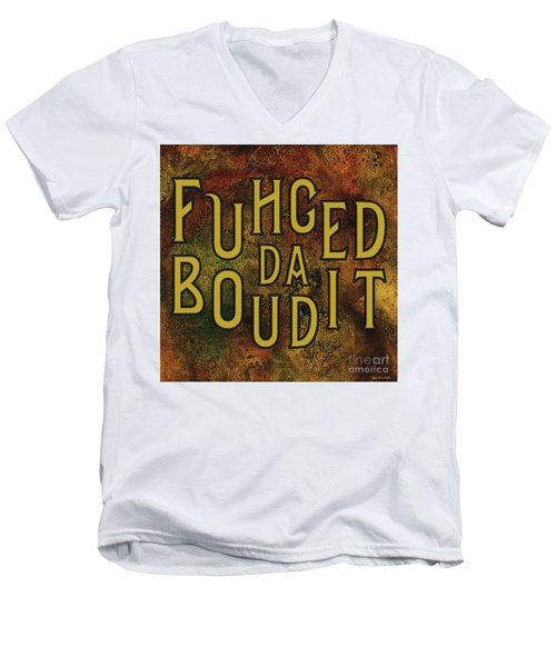 Men's V-Neck T-Shirt featuring the digital art Gold Fuhgeddaboudit by Megan Dirsa-DuBois