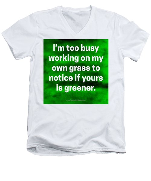 Men's V-Neck T-Shirt featuring the digital art Grass Is Greener Quote Art by Bob Baker