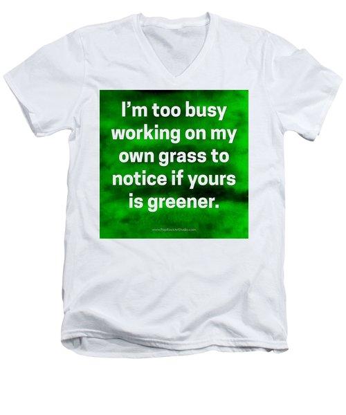 Grass Is Greener Quote Art Men's V-Neck T-Shirt