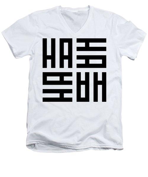 Ha Ha Ha Men's V-Neck T-Shirt