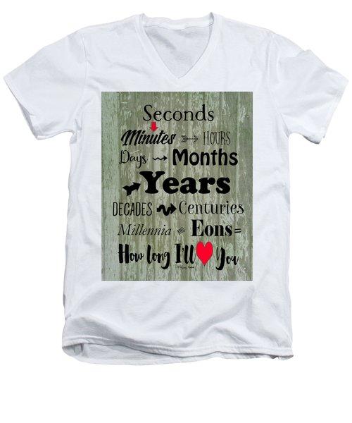 How Long I'll Love You Men's V-Neck T-Shirt