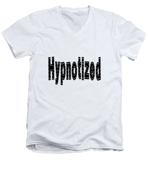 Hypnotized - Love Quote Print Men's V-Neck T-Shirt
