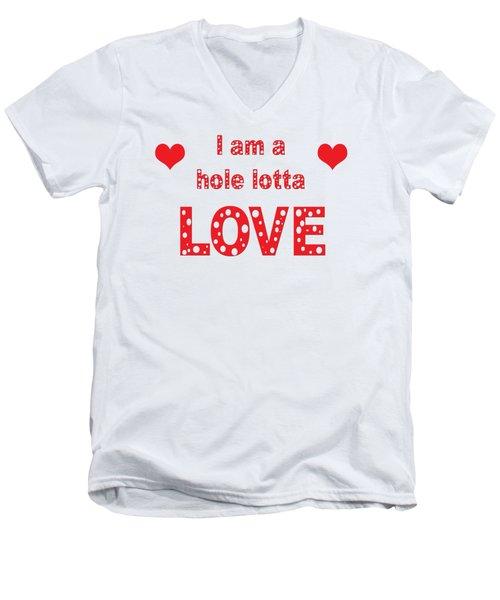 I Am A Hole Lotta Love - Greeting Card Men's V-Neck T-Shirt