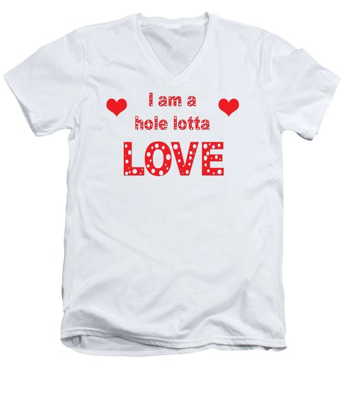 I Am A Hole Lotta Love - Greeting Card Men's V-Neck T-Shirt