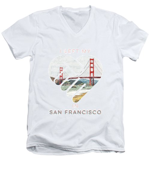 I Left My Heart In San Fransisco Men's V-Neck T-Shirt