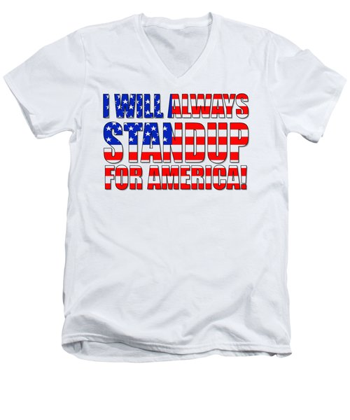 Men's V-Neck T-Shirt featuring the digital art I Will Always Standup For America  2 by Mike McGlothlen