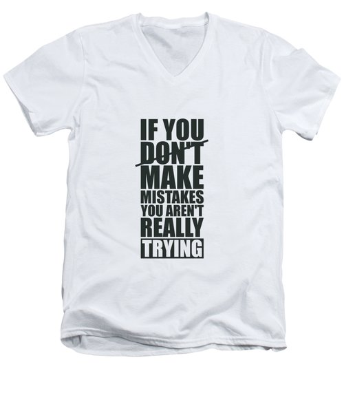 If You Donot Make Mistakes You Arenot Really Trying Gym Motivational Quotes Poster Men's V-Neck T-Shirt
