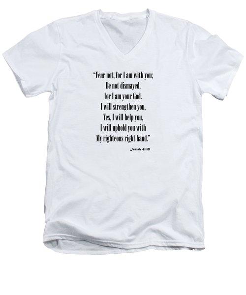 Isaiah 41 10 Fear Not Men's V-Neck T-Shirt
