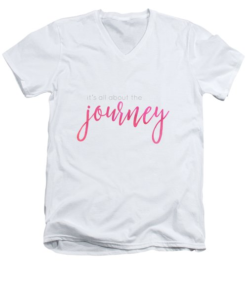 It's All About The Journey Men's V-Neck T-Shirt