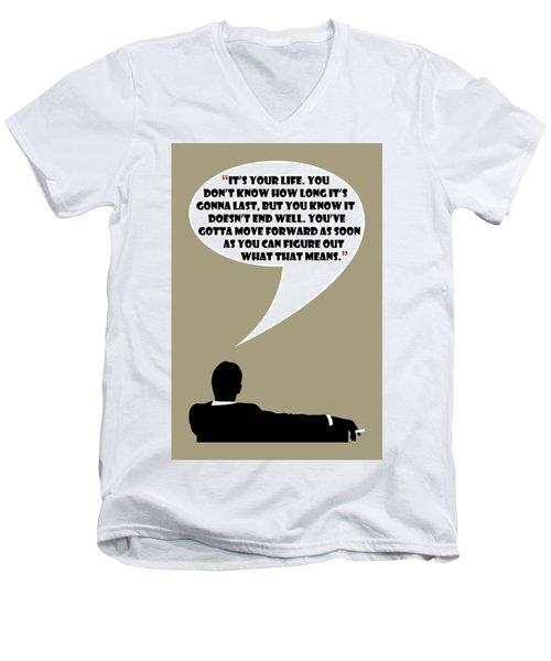 It's Your Life - Mad Men Poster Don Draper Quote Men's V-Neck T-Shirt