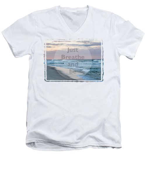 Men's V-Neck T-Shirt featuring the photograph Just Breathe And Be Beach  by Terry DeLuco