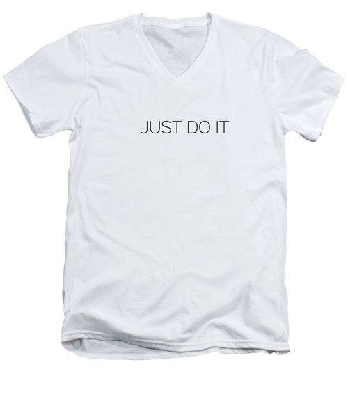 Just Do It Men's V-Neck T-Shirt