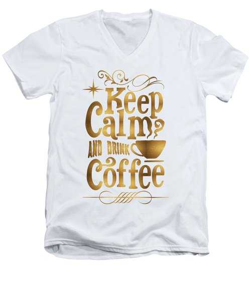 Keep Calm And Drink Coffee Typography Men's V-Neck T-Shirt