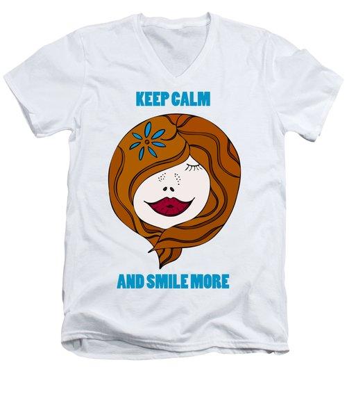Keep Calm And Smile More Men's V-Neck T-Shirt