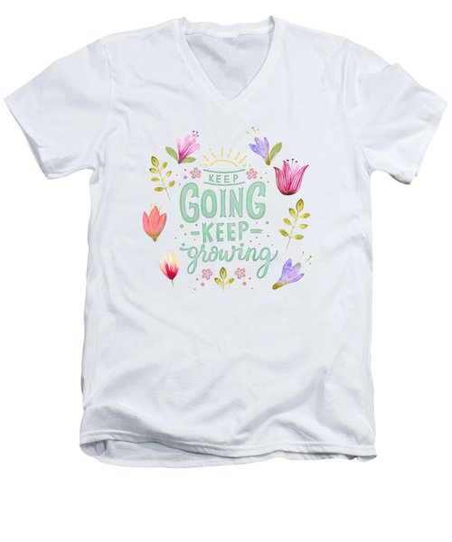 Keep Going Keep Growing Men's V-Neck T-Shirt