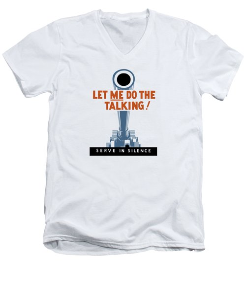Let Me Do The Talking Men's V-Neck T-Shirt by War Is Hell Store