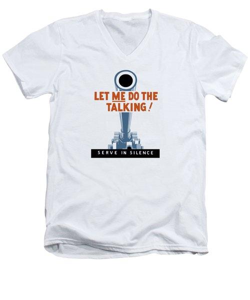 Let Me Do The Talking Men's V-Neck T-Shirt