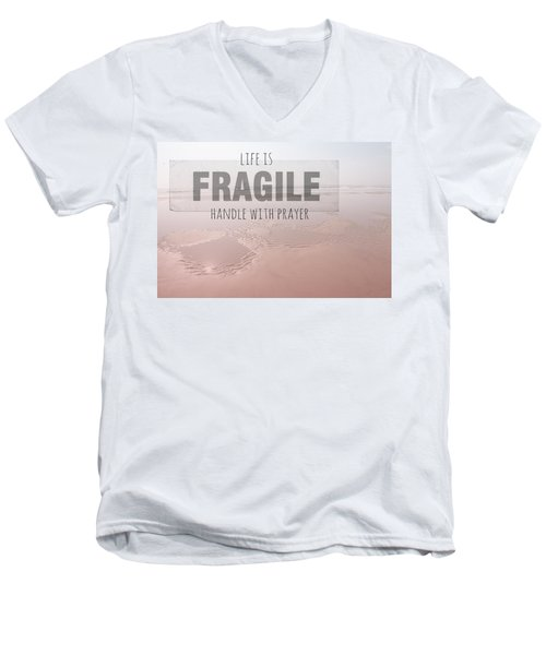 Life Is Fragile Men's V-Neck T-Shirt
