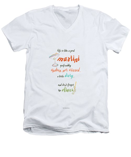 Life Is Like A Good Martini Men's V-Neck T-Shirt by Mary Machare