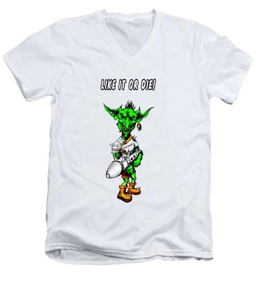Like It Or Die Men's V-Neck T-Shirt by Kim Gauge