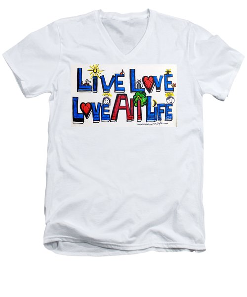 Live Love, Love All Life Men's V-Neck T-Shirt