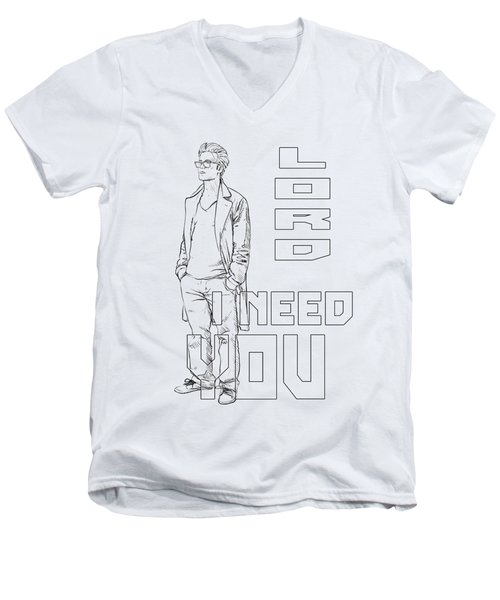 Lord I Need You White Men's V-Neck T-Shirt