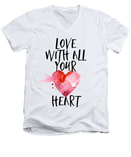 Love With All Your Heart Men's V-Neck T-Shirt by P S