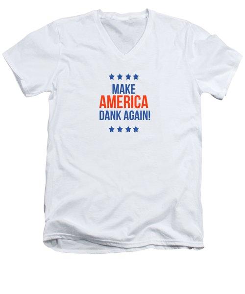 Men's V-Neck T-Shirt featuring the digital art Make America Dank Again- Art By Linda Woods by Linda Woods
