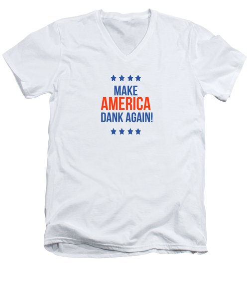 Make America Dank Again- Art By Linda Woods Men's V-Neck T-Shirt