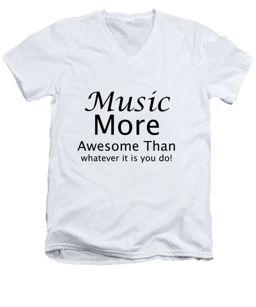 Music More Awesome Than You 5569.02 Men's V-Neck T-Shirt by M K  Miller