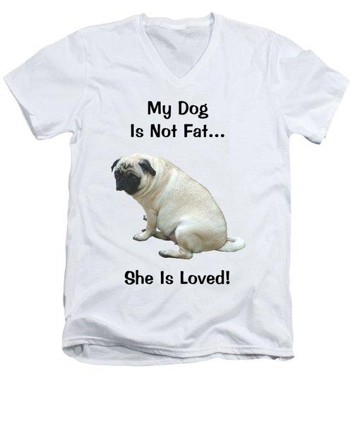 My Dog Is Not Fat Pug Men's V-Neck T-Shirt by Patricia Barmatz