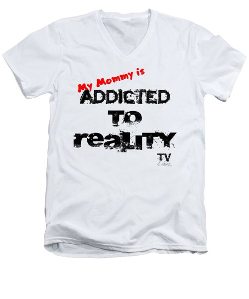My Mommy Is Addicted To Reality Tv In Red Universal Men's V-Neck T-Shirt