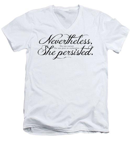 Nevertheless She Persisted - Dark Lettering Men's V-Neck T-Shirt