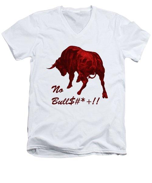 No Bullshit Men's V-Neck T-Shirt