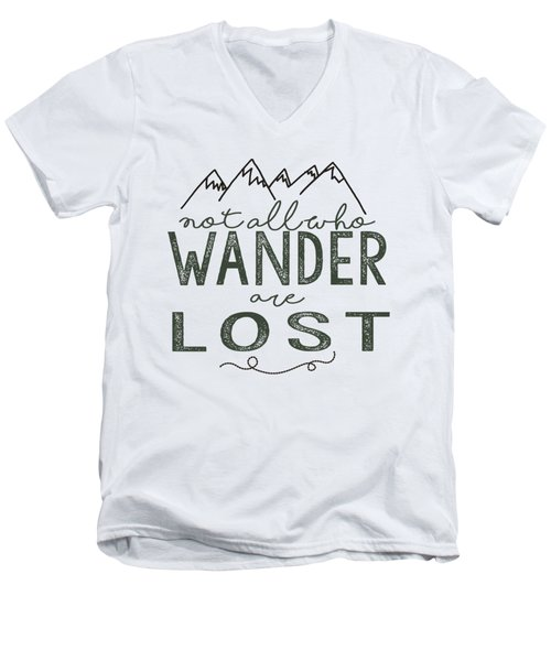 Not All Who Wander Green Men's V-Neck T-Shirt by Heather Applegate