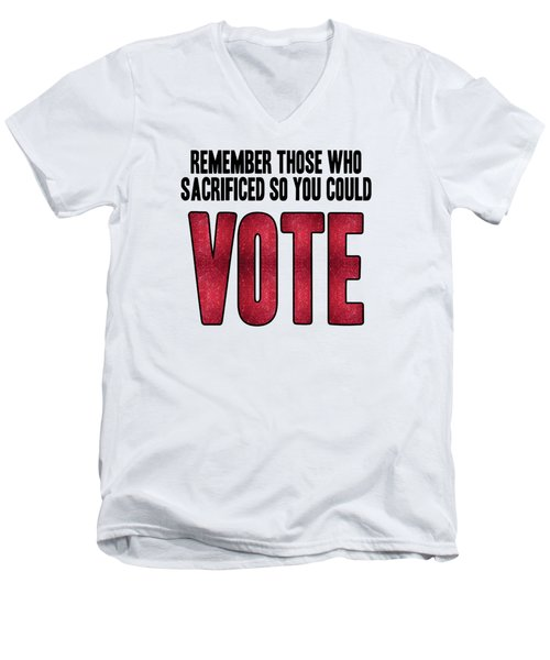 Remember Those Who Sacrificed So You Could Vote Men's V-Neck T-Shirt by Liesl Marelli