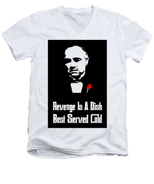 Revenge Is A Dish Best Served Cold - The Godfather Poster Men's V-Neck T-Shirt