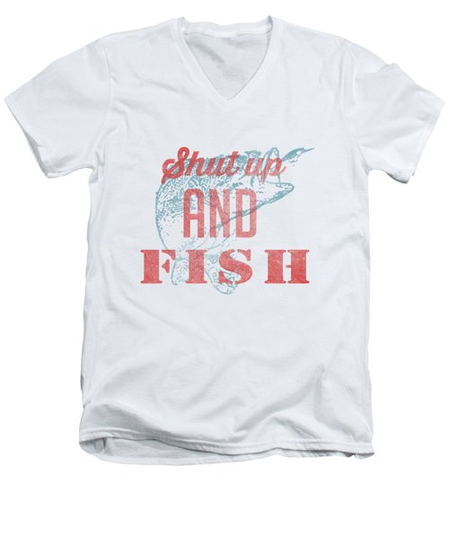 Shut Up And Fish Men's V-Neck T-Shirt by Edward Fielding