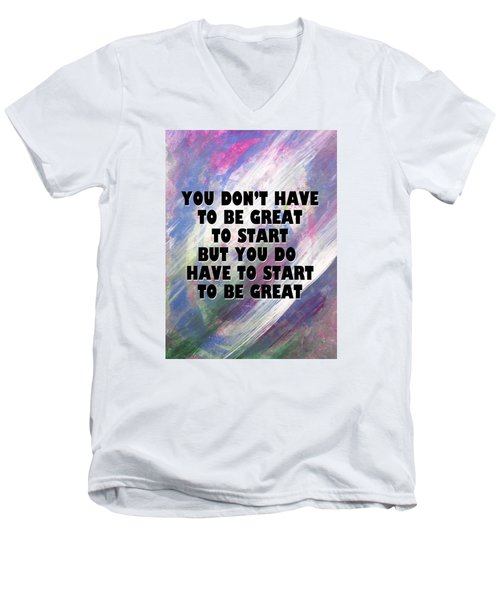 Men's V-Neck T-Shirt featuring the mixed media Start To Be Great by John Fish
