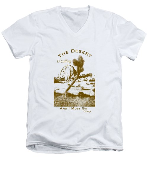 The Desert Is Calling And I Must Go - Brown Men's V-Neck T-Shirt by Peter Tellone