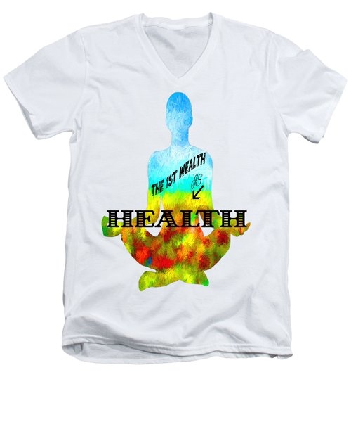 The First Wealth Is Health Men's V-Neck T-Shirt